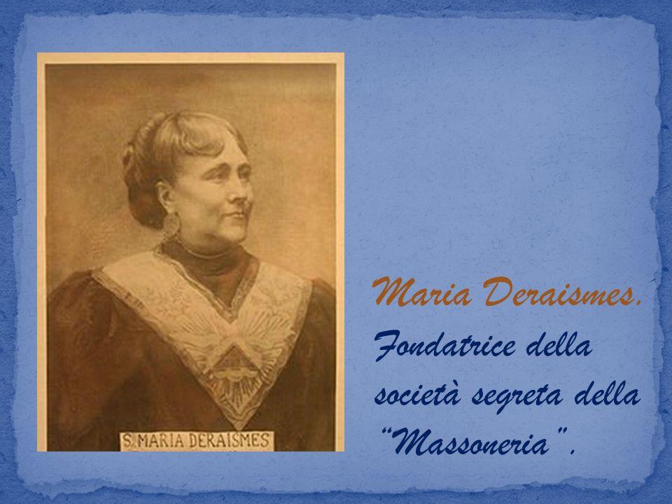 Maria Deraismes. Fondatrice della società segreta della Massoneria.
