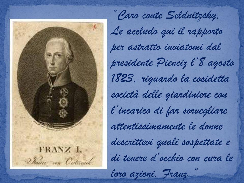 Caro conte Seldnitzsky, Le accludo qui il rapporto per astratto inviatomi dal presidente Pienciz l 8 agosto 1823, riguardo la cosidetta società delle