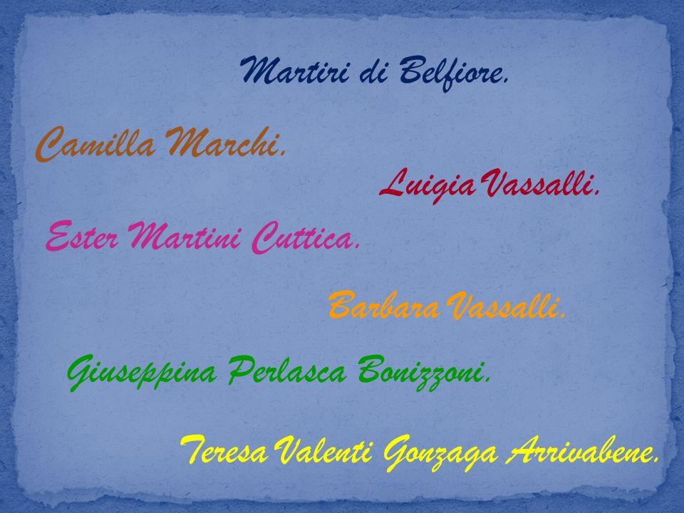 Martiri di Belfiore. Camilla Marchi. Ester Martini Cuttica. Giuseppina Perlasca Bonizzoni. Teresa Valenti Gonzaga Arrivabene. Luigia Vassalli. Barbara