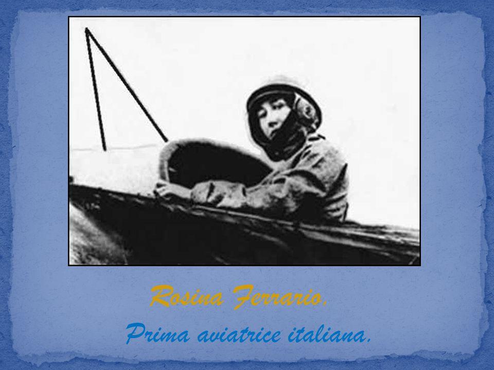 Rosina Ferrario. Prima aviatrice italiana.