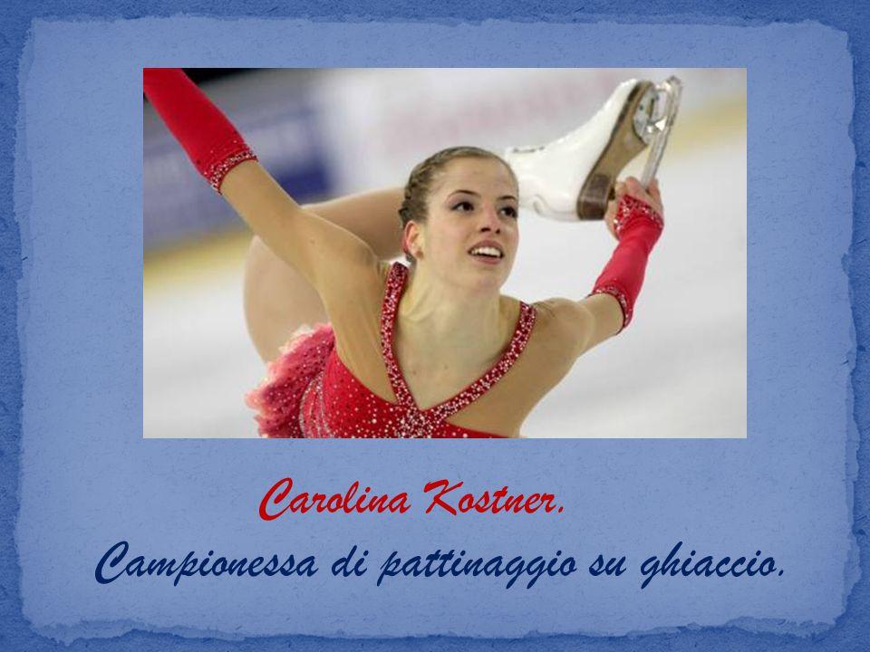Carolina Kostner. Campionessa di pattinaggio su ghiaccio.