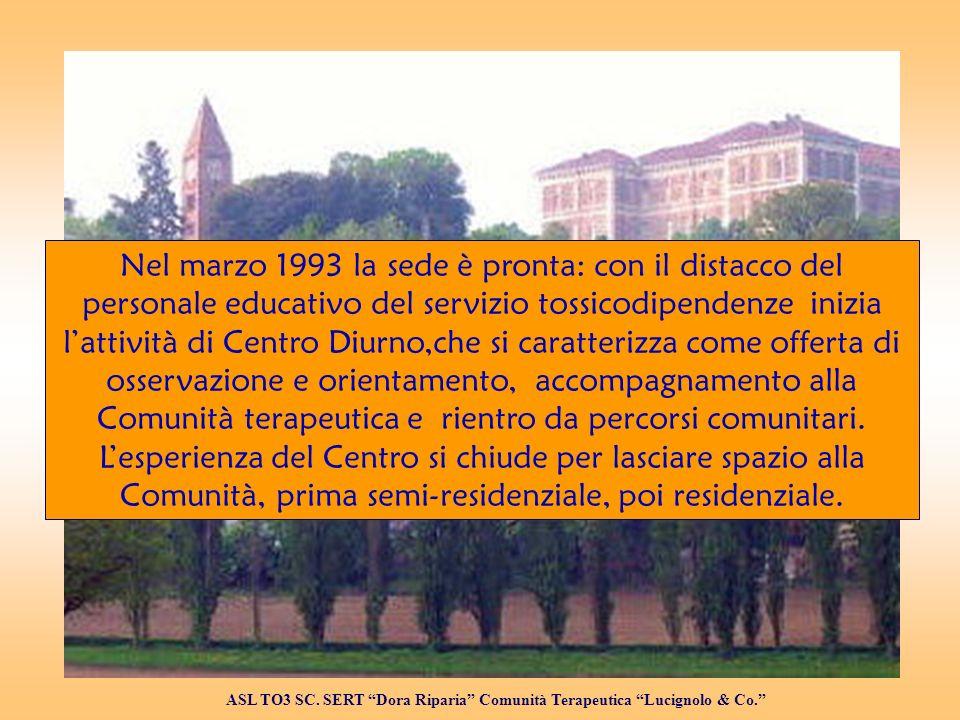 Nel marzo 1993 la sede è pronta: con il distacco del personale educativo del servizio tossicodipendenze inizia lattività di Centro Diurno,che si caratterizza come offerta di osservazione e orientamento, accompagnamento alla Comunità terapeutica e rientro da percorsi comunitari.