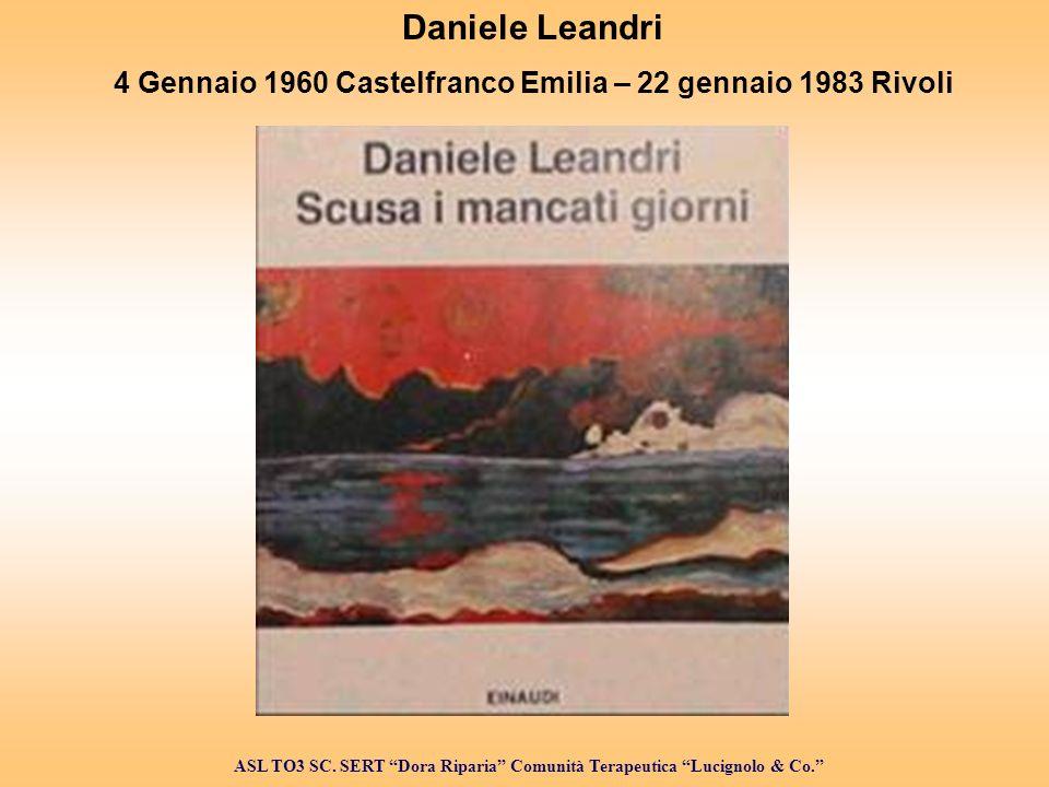 Daniele Leandri 4 Gennaio 1960 Castelfranco Emilia – 22 gennaio 1983 Rivoli ASL TO3 SC.