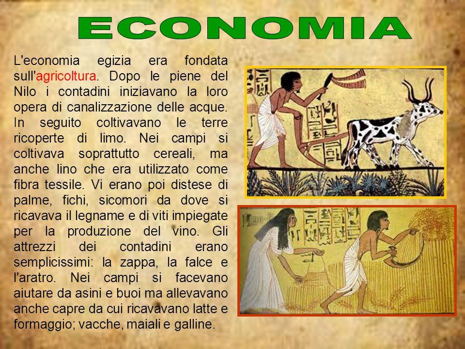 L'economia egizia era fondata sull'agricoltura. Dopo le piene del Nilo i contadini iniziavano la loro opera di canalizzazione delle acque. In seguito