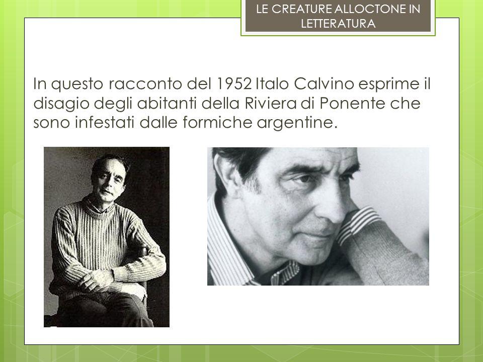 LE CREATURE ALLOCTONE IN LETTERATURA In questo racconto del 1952 Italo Calvino esprime il disagio degli abitanti della Riviera di Ponente che sono inf