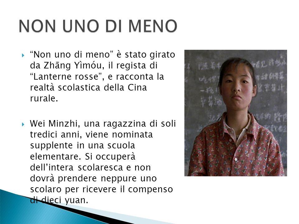 Non uno di meno è stato girato da Zhāng Yìmóu, il regista di Lanterne rosse, e racconta la realtà scolastica della Cina rurale. Wei Minzhi, una ragazz
