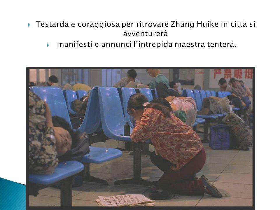 Testarda e coraggiosa per ritrovare Zhang Huike in città si avventurerà manifesti e annunci lintrepida maestra tenterà.