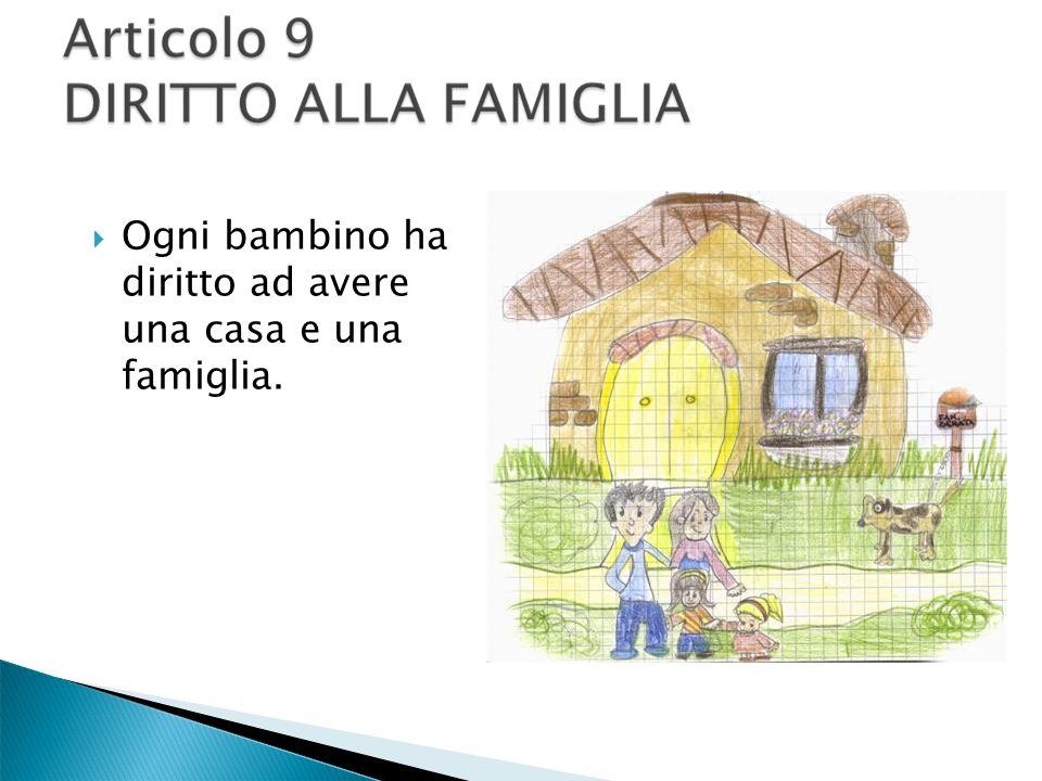 Ogni bambino ha diritto ad avere una casa e una famiglia.