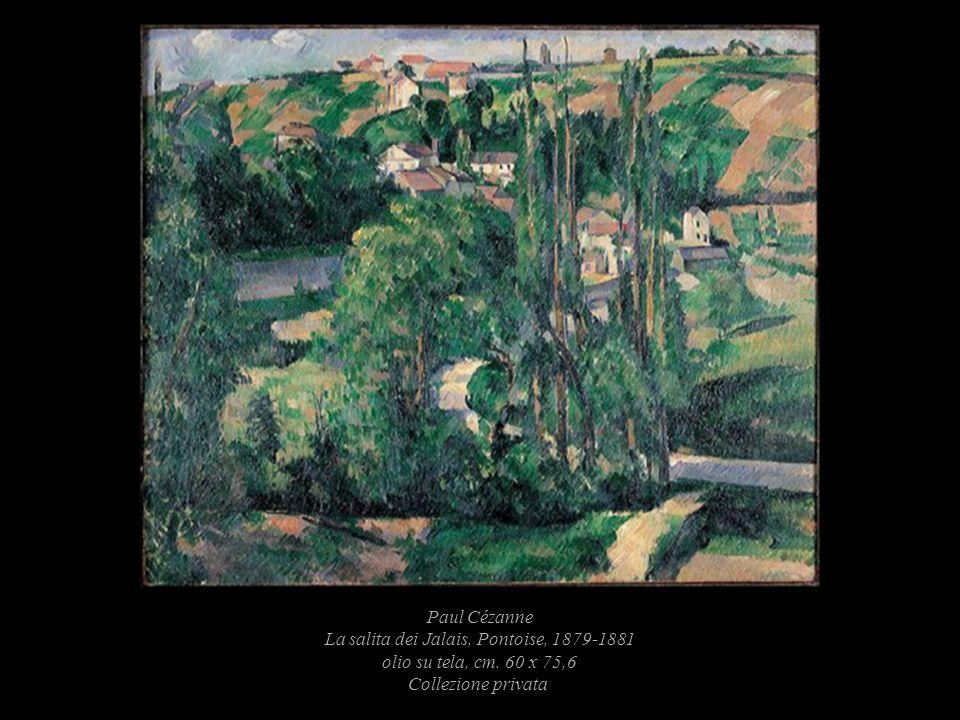 Paul Cézanne La salita dei Jalais, Pontoise, 1879-1881 olio su tela, cm. 60 x 75,6 Collezione privata