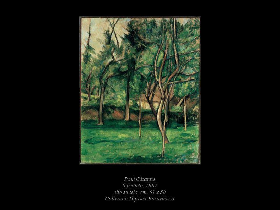 Paul Cézanne Il frutteto, 1882 olio su tela, cm. 61 x 50 Collezioni Thyssen-Bornemisza