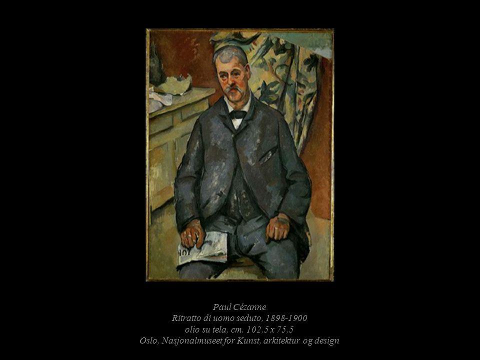 Paul Cézanne Ritratto di uomo seduto, 1898-1900 olio su tela, cm. 102,5 x 75,5 Oslo, Nasjonalmuseet for Kunst, arkitektur og design