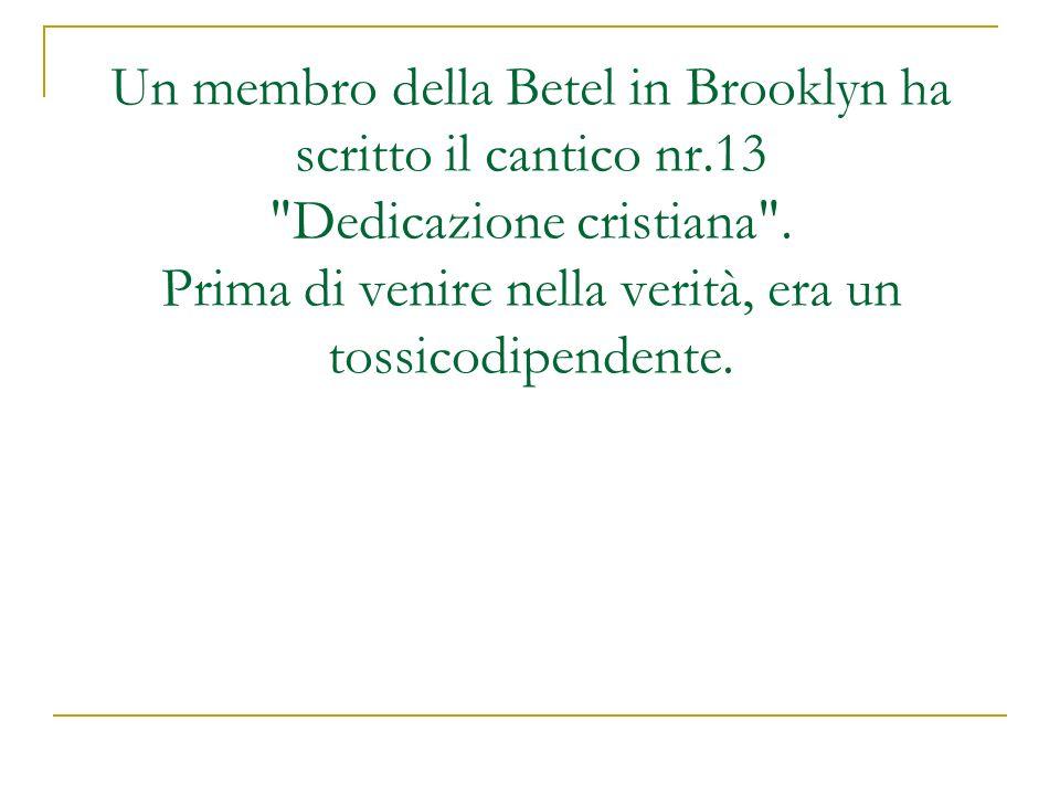 Un membro della Betel in Brooklyn ha scritto il cantico nr.13