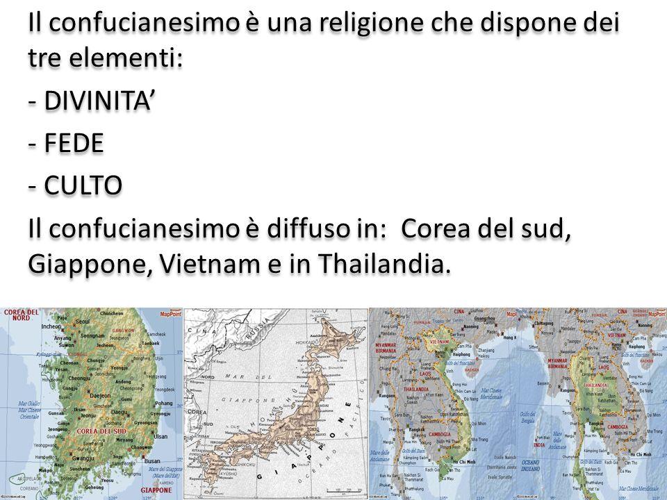 Il confucianesimo è una religione che dispone dei tre elementi: - DIVINITA - FEDE - CULTO Il confucianesimo è diffuso in: Corea del sud, Giappone, Vie