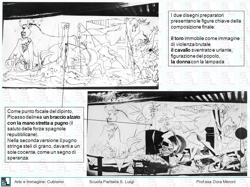 Arte e Immagine: CubismoScuola Paritaria S. LuigiProf.ssa Dora Meroni I due disegni preparatori presentano le figure chiave della composizione finale: