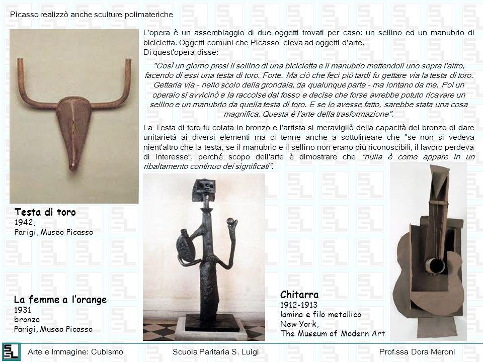 Arte e Immagine: CubismoScuola Paritaria S. LuigiProf.ssa Dora Meroni L'opera è un assemblaggio di due oggetti trovati per caso: un sellino ed un manu