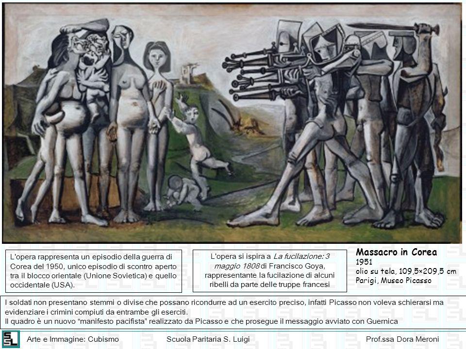 Arte e Immagine: CubismoScuola Paritaria S. LuigiProf.ssa Dora Meroni Massacro in Corea 1951 olio su tela, 109,5×209,5 cm Parigi, Museo Picasso L'oper