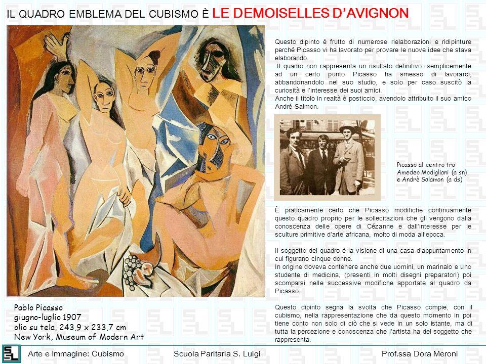 Arte e Immagine: CubismoScuola Paritaria S. LuigiProf.ssa Dora Meroni IL QUADRO EMBLEMA DEL CUBISMO È LE DEMOISELLES DAVIGNON Pablo Picasso giugno-lug