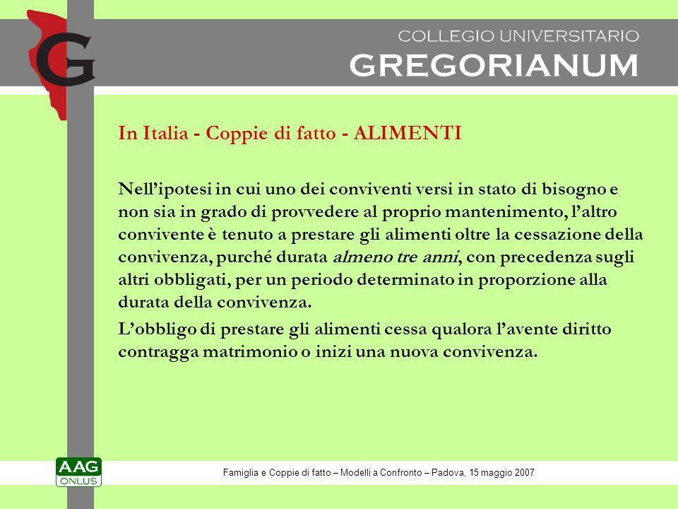 In Italia - Coppie di fatto - ALIMENTI Nellipotesi in cui uno dei conviventi versi in stato di bisogno e non sia in grado di provvedere al proprio man