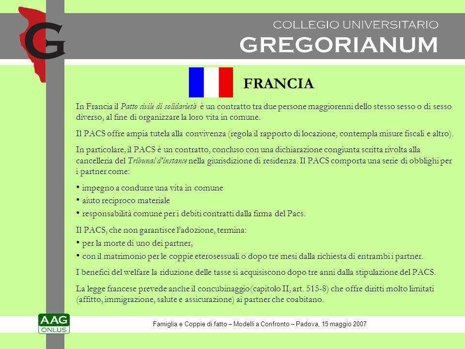 FRANCIA In Francia il Patto civile di solidarietà è un contratto tra due persone maggiorenni dello stesso sesso o di sesso diverso, al fine di organiz
