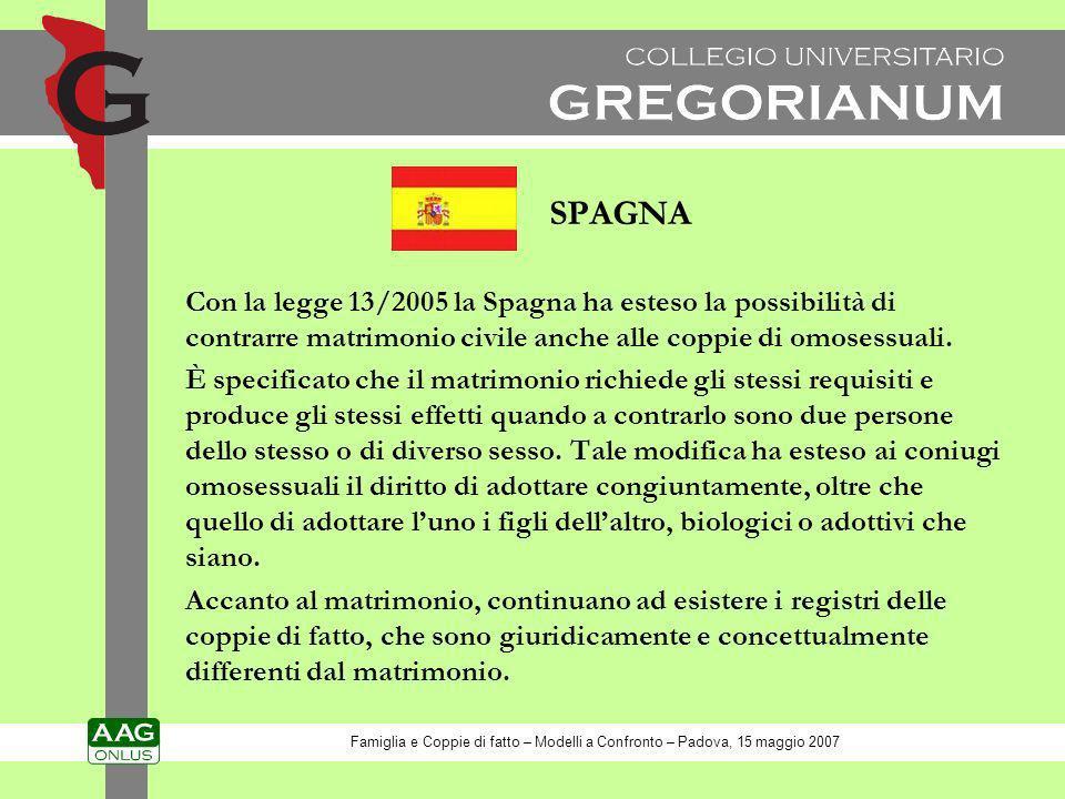 SPAGNA Con la legge 13/2005 la Spagna ha esteso la possibilità di contrarre matrimonio civile anche alle coppie di omosessuali. È specificato che il m