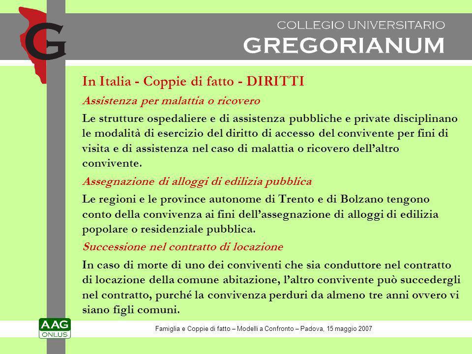 In Italia - Coppie di fatto - DIRITTI Assistenza per malattia o ricovero Le strutture ospedaliere e di assistenza pubbliche e private disciplinano le