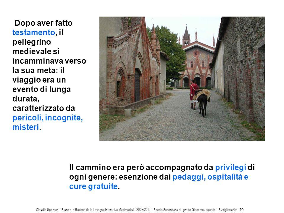 Il cammino era però accompagnato da privilegi di ogni genere: esenzione dai pedaggi, ospitalità e cure gratuite.