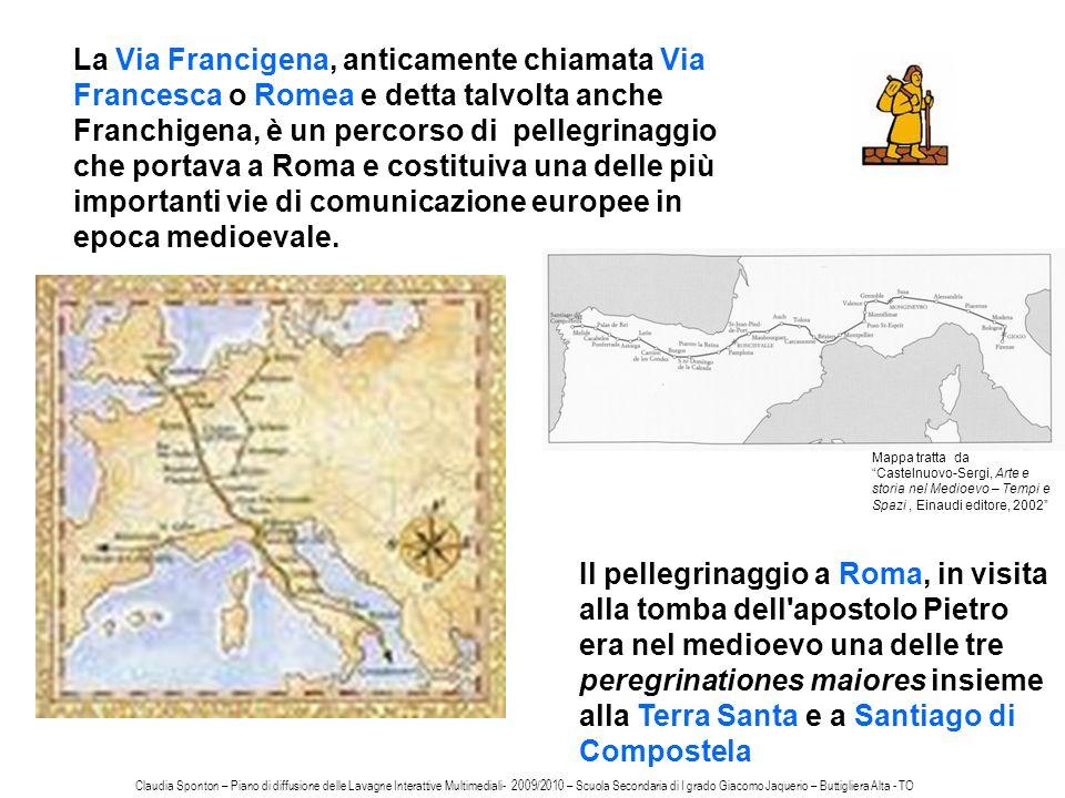 La Via Francigena, anticamente chiamata Via Francesca o Romea e detta talvolta anche Franchigena, è un percorso di pellegrinaggio che portava a Roma e
