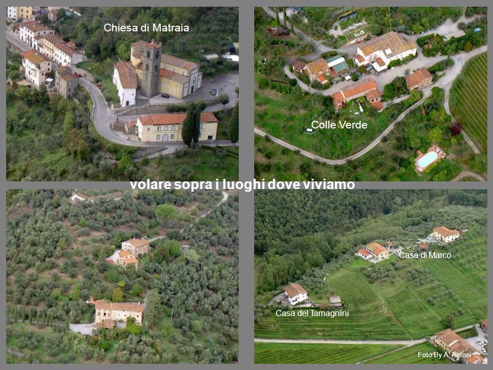 Chiesa di Matraia Colle Verde Casa di Marco Casa del Tamagnini volare sopra i luoghi dove viviamo Foto By A.