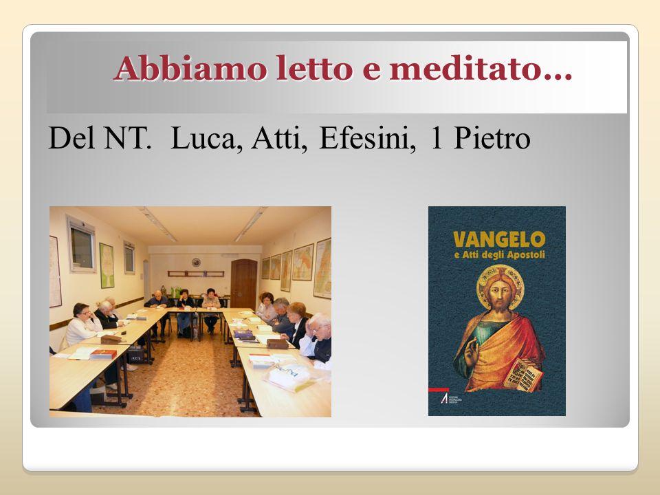 Abbiamo letto e meditato… Del NT. Luca, Atti, Efesini, 1 Pietro