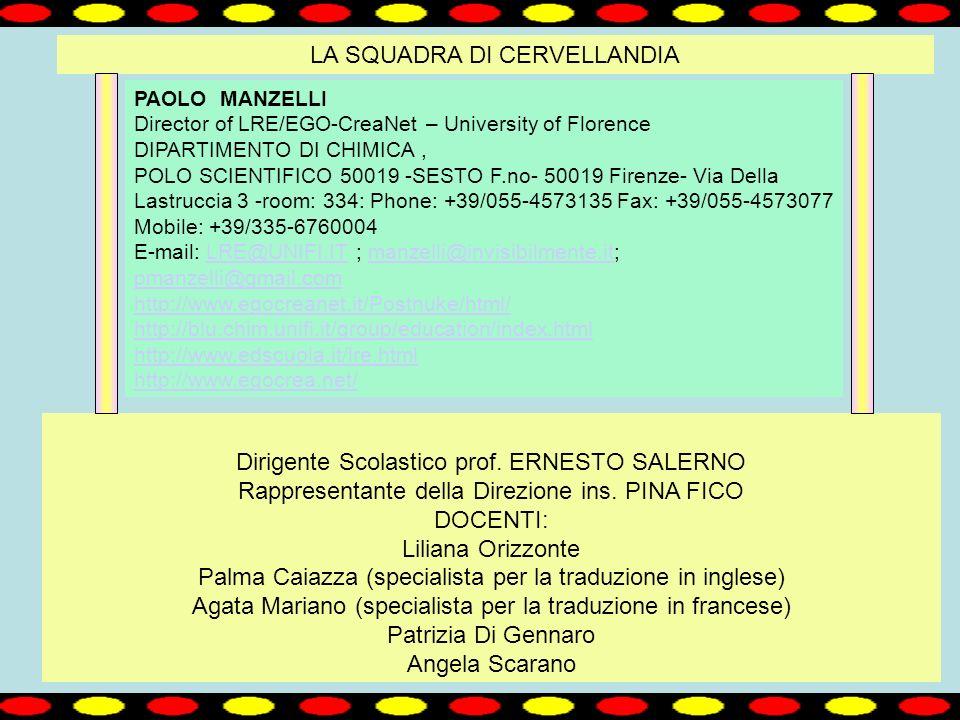 LA SQUADRA DI CERVELLANDIA Dirigente Scolastico prof.