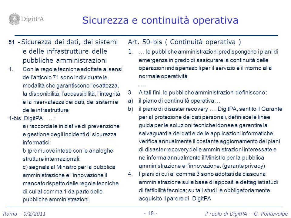 Roma – 9/2/2011 il ruolo di DigitPA – G. Pontevolpe - 18 - Sicurezza e continuità operativa 51 - Sicurezza dei dati, dei sistemi e delle infrastruttur