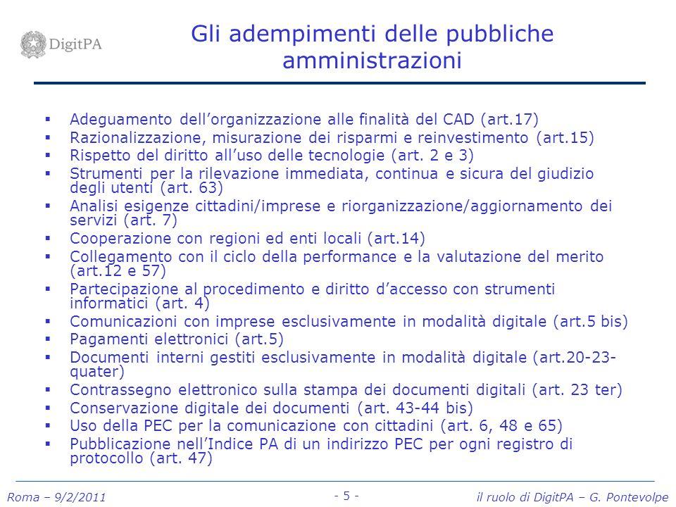 Roma – 9/2/2011 il ruolo di DigitPA – G. Pontevolpe - 5 - Gli adempimenti delle pubbliche amministrazioni Adeguamento dellorganizzazione alle finalità
