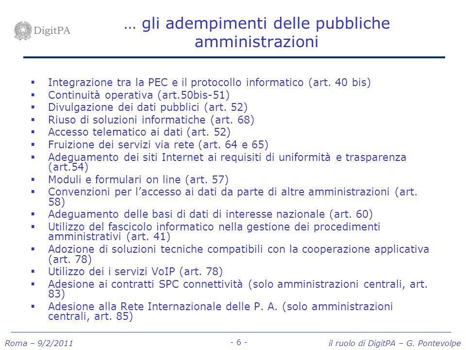 Roma – 9/2/2011 il ruolo di DigitPA – G. Pontevolpe - 6 - … gli adempimenti delle pubbliche amministrazioni Integrazione tra la PEC e il protocollo in