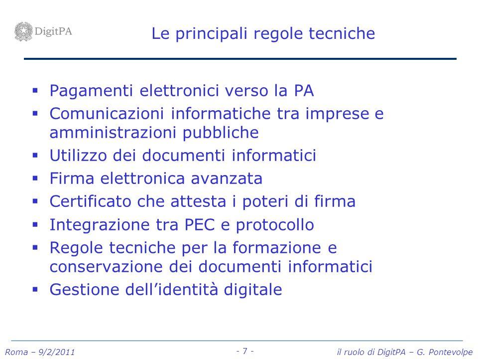 Roma – 9/2/2011 il ruolo di DigitPA – G. Pontevolpe - 7 - Le principali regole tecniche Pagamenti elettronici verso la PA Comunicazioni informatiche t