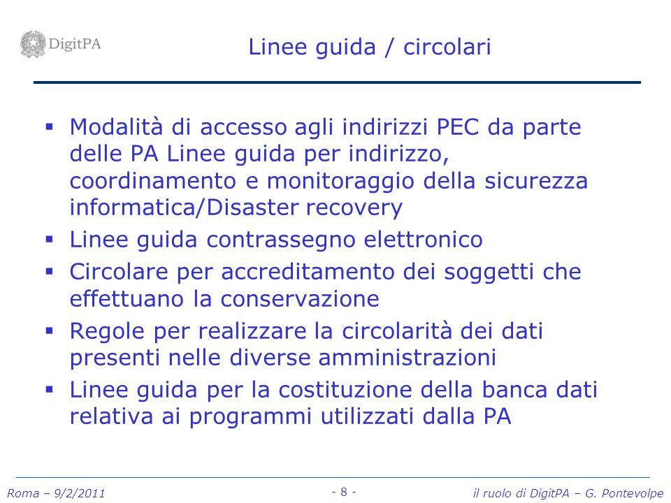Roma – 9/2/2011 il ruolo di DigitPA – G. Pontevolpe - 8 - Linee guida / circolari Modalità di accesso agli indirizzi PEC da parte delle PA Linee guida