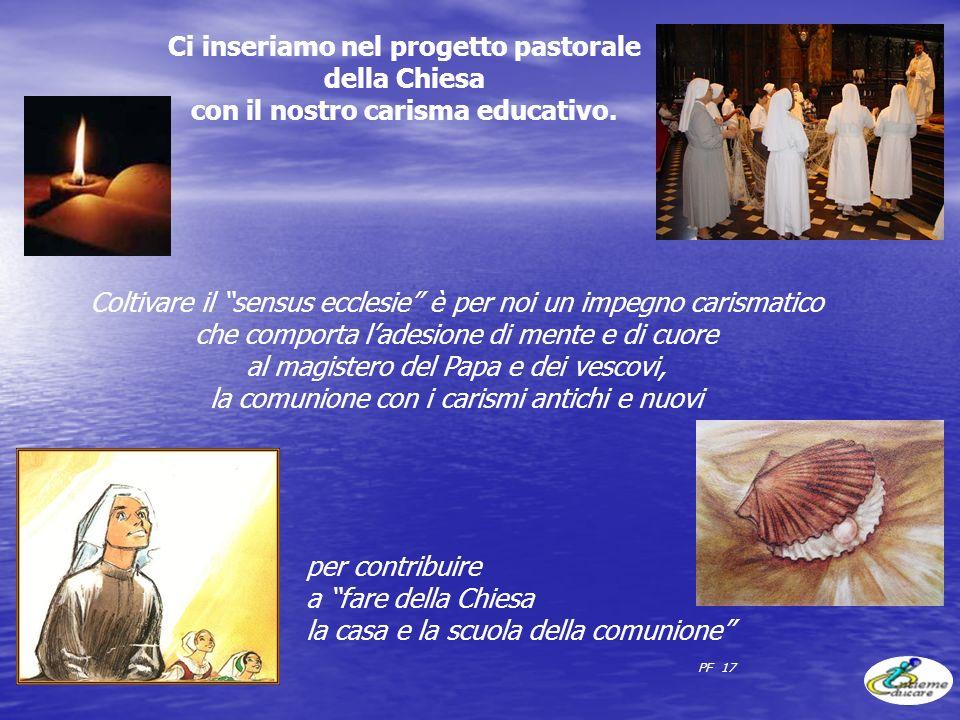 Ci inseriamo nel progetto pastorale della Chiesa con il nostro carisma educativo.