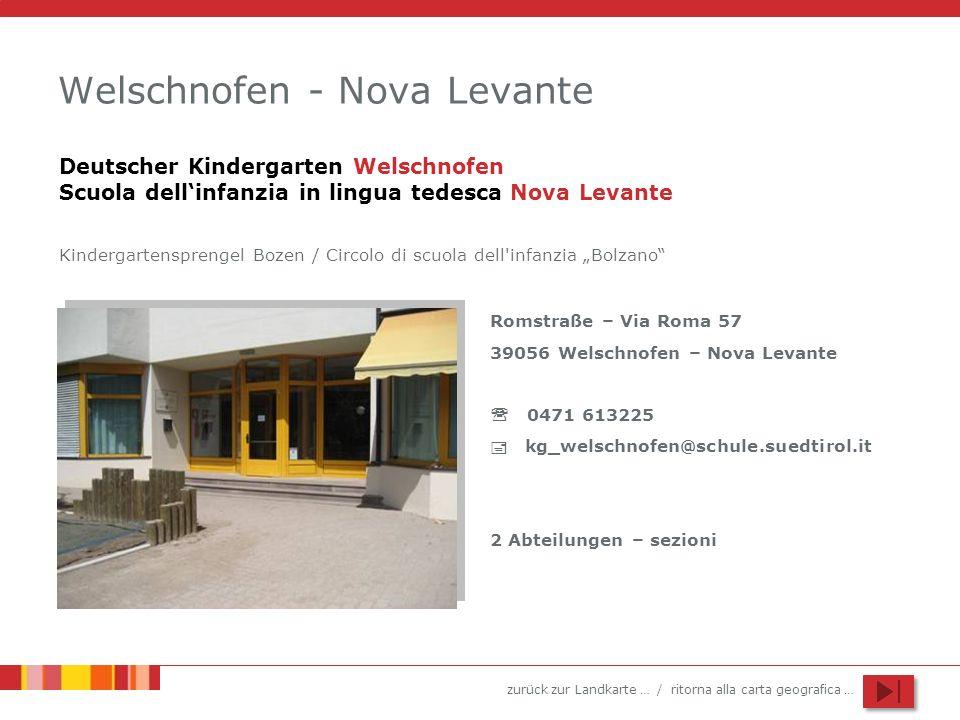 zurück zur Landkarte … / ritorna alla carta geografica … Welschnofen - Nova Levante Deutscher Kindergarten Welschnofen Scuola dellinfanzia in lingua t
