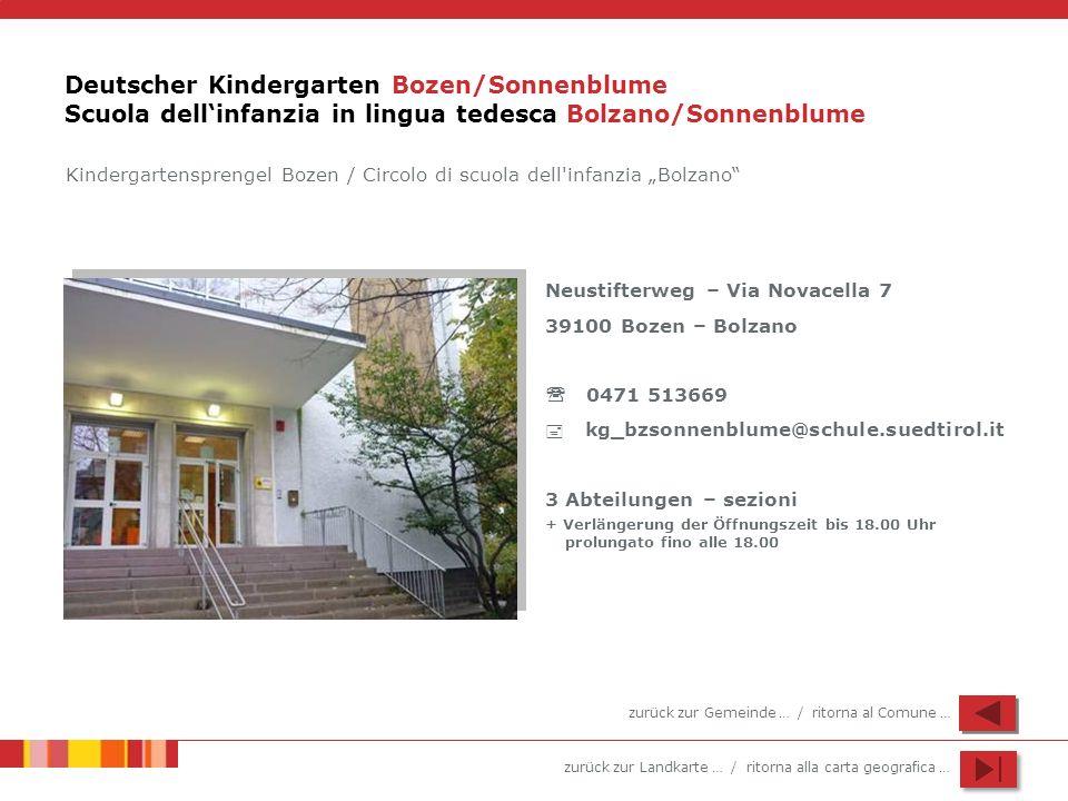 zurück zur Landkarte … / ritorna alla carta geografica … Deutscher Kindergarten Bozen/Sonnenblume Scuola dellinfanzia in lingua tedesca Bolzano/Sonnen
