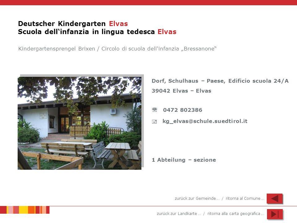 zurück zur Landkarte … / ritorna alla carta geografica … Deutscher Kindergarten Elvas Scuola dellinfanzia in lingua tedesca Elvas Dorf, Schulhaus – Pa