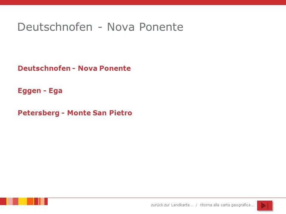 zurück zur Landkarte … / ritorna alla carta geografica … Deutschnofen - Nova Ponente Eggen - Ega Petersberg - Monte San Pietro