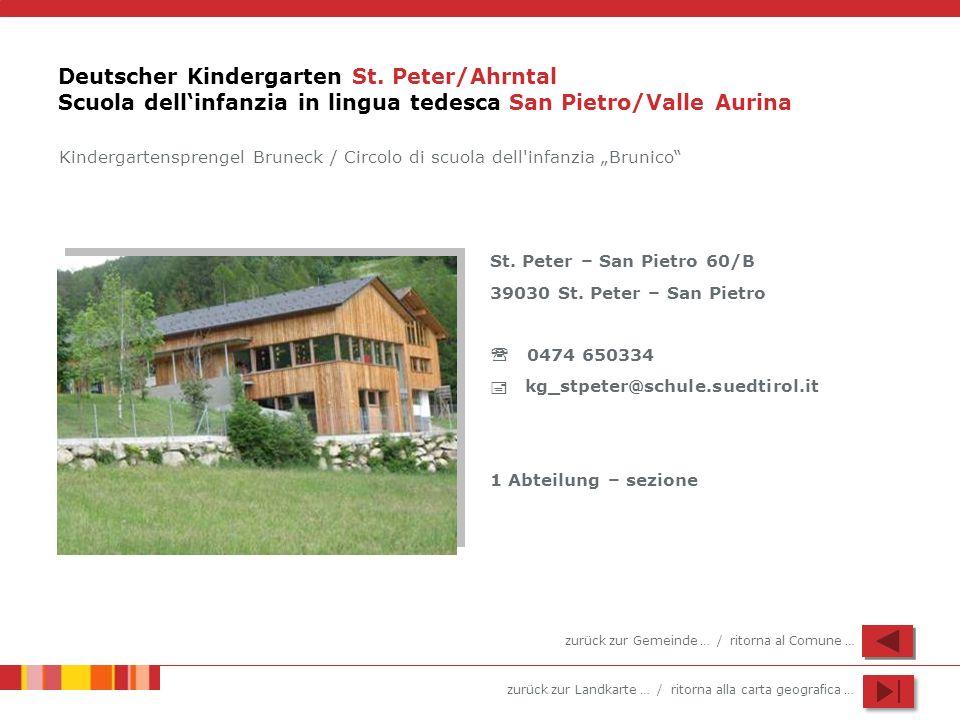 zurück zur Landkarte … / ritorna alla carta geografica … Deutscher Kindergarten St. Peter/Ahrntal Scuola dellinfanzia in lingua tedesca San Pietro/Val