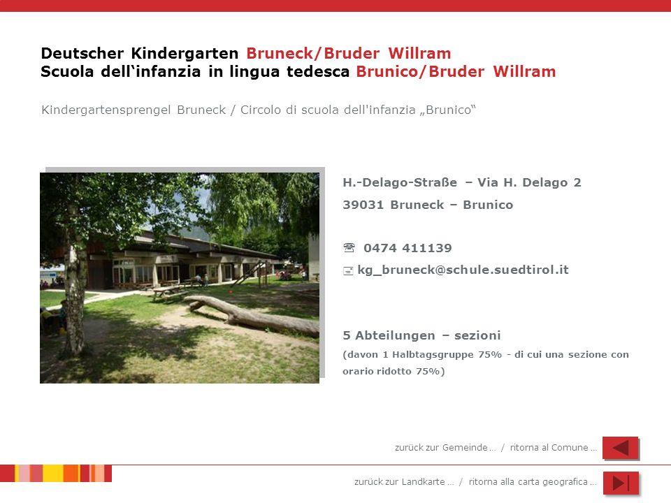 zurück zur Landkarte … / ritorna alla carta geografica … Deutscher Kindergarten Bruneck/Bruder Willram Scuola dellinfanzia in lingua tedesca Brunico/B