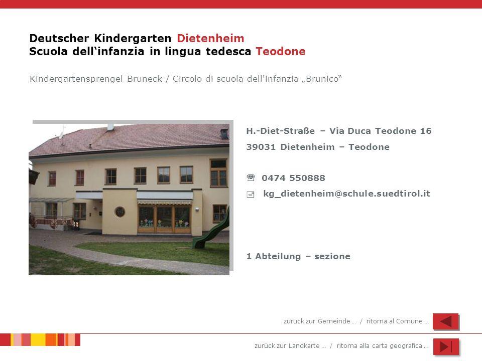 zurück zur Landkarte … / ritorna alla carta geografica … Deutscher Kindergarten Dietenheim Scuola dellinfanzia in lingua tedesca Teodone H.-Diet-Straß