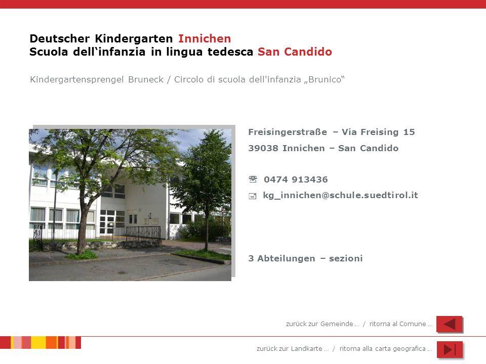zurück zur Landkarte … / ritorna alla carta geografica … Deutscher Kindergarten Innichen Scuola dellinfanzia in lingua tedesca San Candido Freisingers