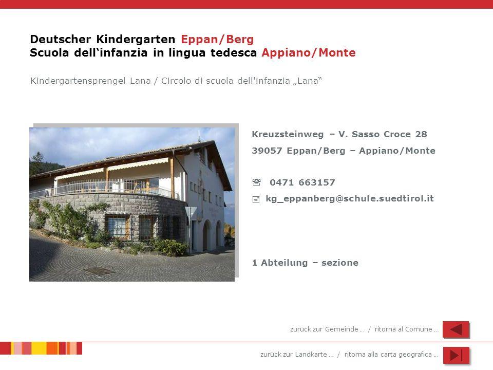 zurück zur Landkarte … / ritorna alla carta geografica … Deutscher Kindergarten Eppan/Berg Scuola dellinfanzia in lingua tedesca Appiano/Monte Kreuzsteinweg – V.