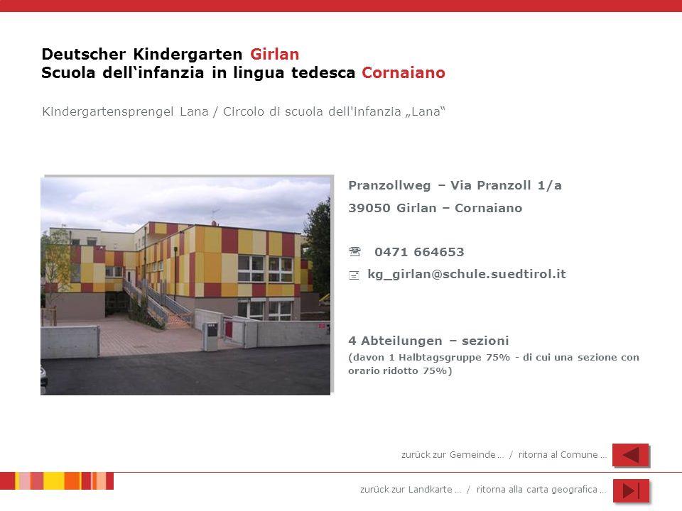zurück zur Landkarte … / ritorna alla carta geografica … Deutscher Kindergarten Girlan Scuola dellinfanzia in lingua tedesca Cornaiano Pranzollweg – V