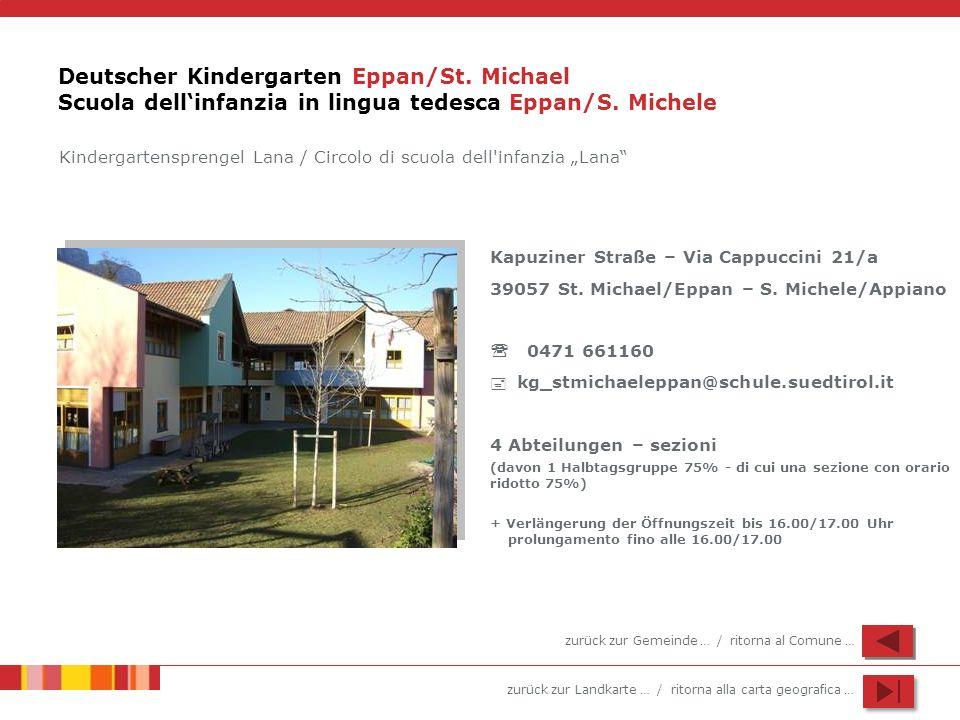 zurück zur Landkarte … / ritorna alla carta geografica … Deutscher Kindergarten Eppan/St. Michael Scuola dellinfanzia in lingua tedesca Eppan/S. Miche
