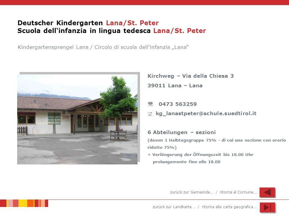 zurück zur Landkarte … / ritorna alla carta geografica … Deutscher Kindergarten Lana/St. Peter Scuola dellinfanzia in lingua tedesca Lana/St. Peter Ki