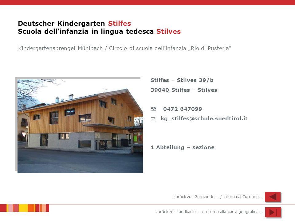zurück zur Landkarte … / ritorna alla carta geografica … Deutscher Kindergarten Stilfes Scuola dellinfanzia in lingua tedesca Stilves Stilfes – Stilve