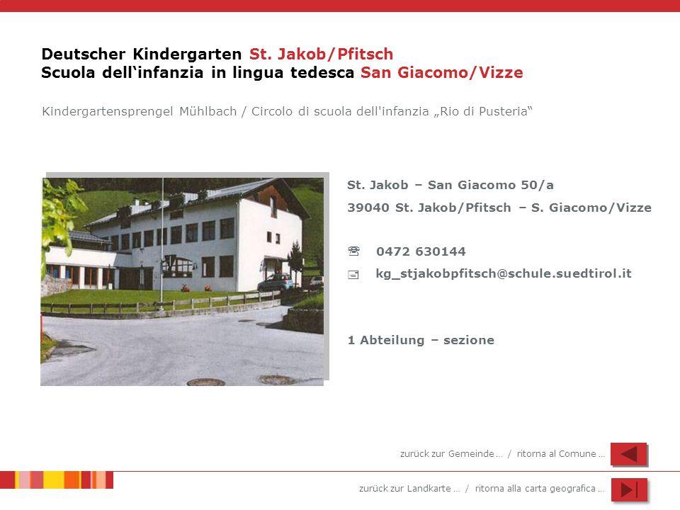 zurück zur Landkarte … / ritorna alla carta geografica … Deutscher Kindergarten St. Jakob/Pfitsch Scuola dellinfanzia in lingua tedesca San Giacomo/Vi